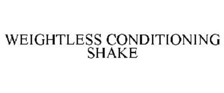 WEIGHTLESS CONDITIONING SHAKE