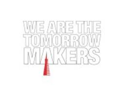 WE ARE THE TOMORROW MAKERS.