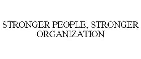 STRONGER PEOPLE, STRONGER ORGANIZATION