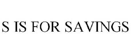 S IS FOR SAVINGS
