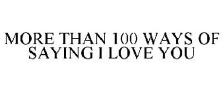 MORE THAN 100 WAYS OF SAYING I LOVE YOU