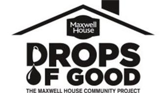DROPS OF GOOD MAXWELL HOUSE THE MAXWELL HOUSE COMMUNITY PROJECT