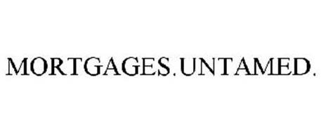 MORTGAGES.UNTAMED.