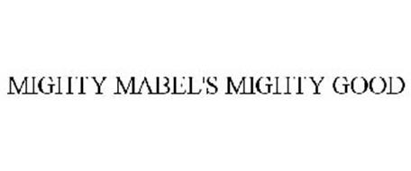 MIGHTY MABEL'S MIGHTY GOOD