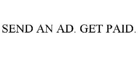 SEND AN AD. GET PAID.