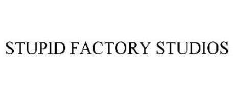 STUPID FACTORY STUDIOS