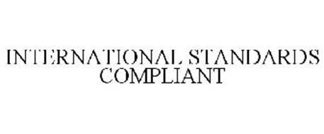 INTERNATIONAL STANDARDS COMPLIANT