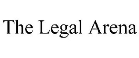 THE LEGAL ARENA