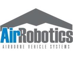 AIR ROBOTICS AIRBORNE VEHICLE SYSTEMS