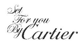 SET FOR YOU BY CARTIER