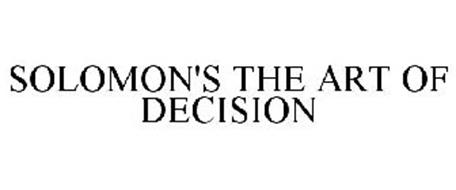 SOLOMON'S THE ART OF DECISION