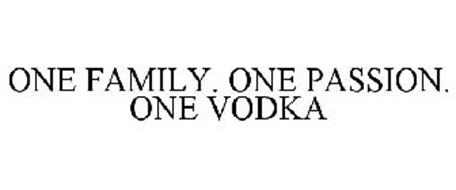 ONE FAMILY. ONE PASSION. ONE VODKA