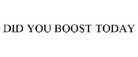 DID YOU BOOST TODAY