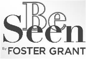 BE SEEN BY FOSTER GRANT
