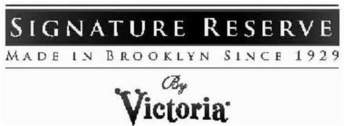 SIGNATURE RESERVE MADE IN BROOKLYN SINCE 1929 BY VICTORIA