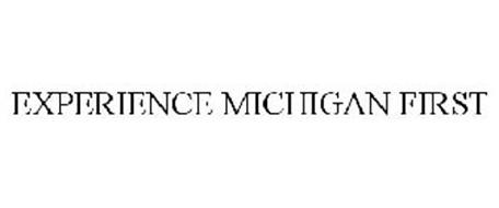 EXPERIENCE MICHIGAN FIRST