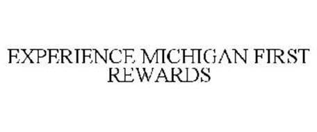 EXPERIENCE MICHIGAN FIRST REWARDS