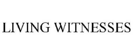LIVING WITNESSES