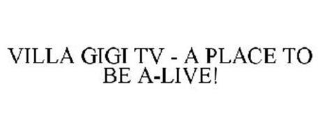VILLA GIGI TV - A PLACE TO BE A-LIVE!