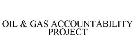OIL & GAS ACCOUNTABILITY PROJECT