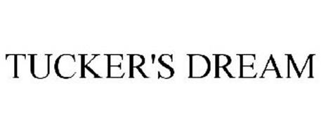 TUCKER'S DREAM