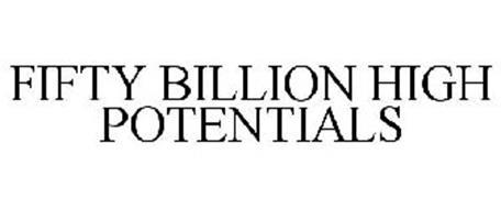 FIFTY BILLION HIGH POTENTIALS