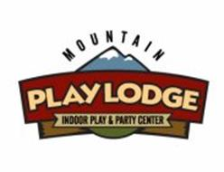 MOUNTAIN PLAY LODGE INDOOR PLAY & PARTY CENTER