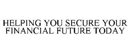 HELPING YOU SECURE YOUR FINANCIAL FUTURE TODAY