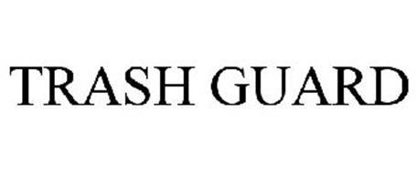 TRASH GUARD
