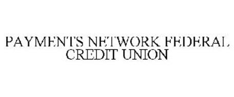PAYMENTS NETWORK FEDERAL CREDIT UNION