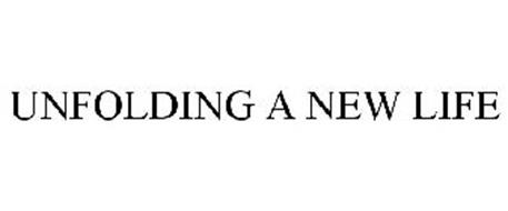 UNFOLDING A NEW LIFE