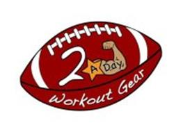 2 A DAY WORKOUT GEAR