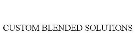 CUSTOM BLENDED SOLUTIONS