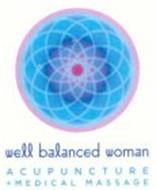 WELL BALANCED WOMAN ACUPUNCTURE + MEDICAL MASSAGE