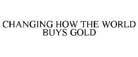 CHANGING HOW THE WORLD BUYS GOLD