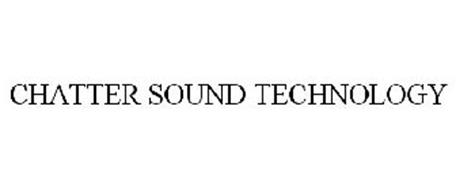 CHATTER SOUND TECHNOLOGY