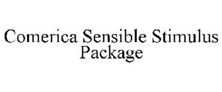 COMERICA SENSIBLE STIMULUS PACKAGE