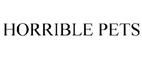 HORRIBLE PETS
