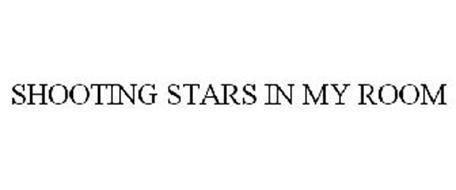 SHOOTING STARS IN MY ROOM