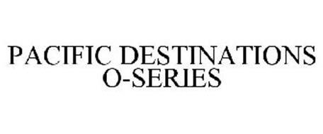 PACIFIC DESTINATIONS O-SERIES