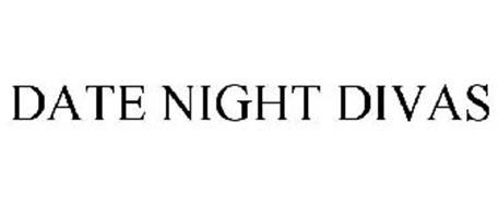 DATE NIGHT DIVAS