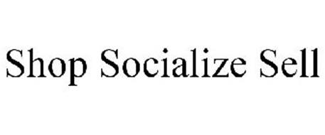 SHOP SOCIALIZE SELL