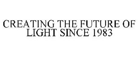 CREATING THE FUTURE OF LIGHT SINCE 1983