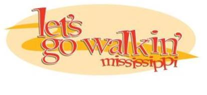 LET'S GO WALKIN' MISSISSIPPI
