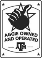 AGGIE OWNED AND OPERATED TAM