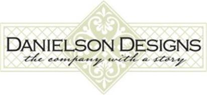 DANIELSON DESIGNS THE COMPANY WITH A STORY