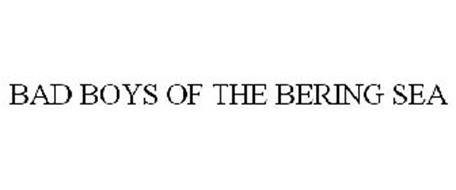 BAD BOYS OF THE BERING SEA