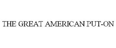THE GREAT AMERICAN PUT-ON