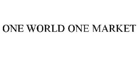 ONE WORLD ONE MARKET