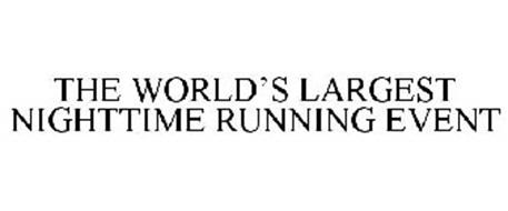 THE WORLD'S LARGEST NIGHTTIME RUNNING EVENT